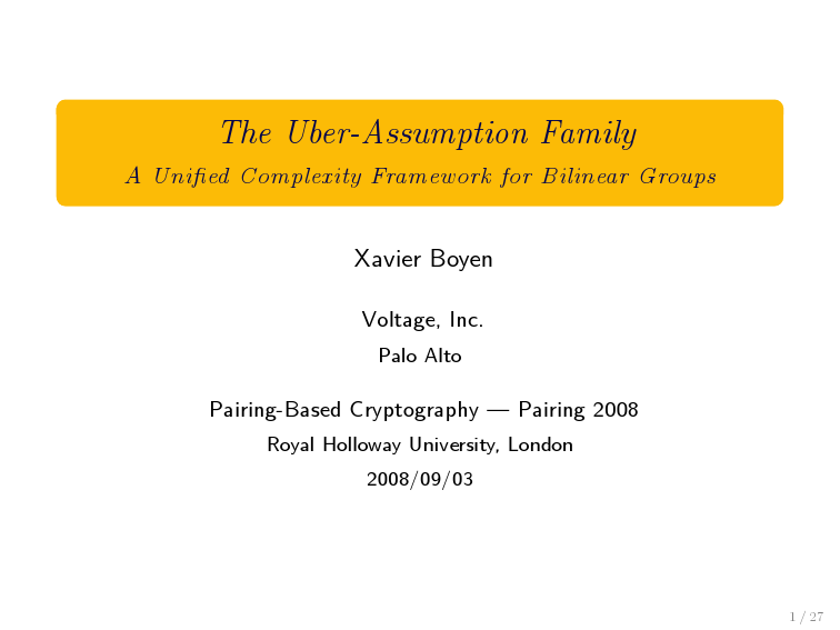 Xavier Boyen - The Uber-Assumption Family - PAIRING 2008 Invited Lecture